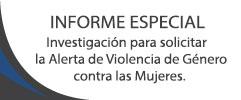 Informe Especial sobre la Investigación para solicitar la Alerta de Violencia de Género contra las Mujeres